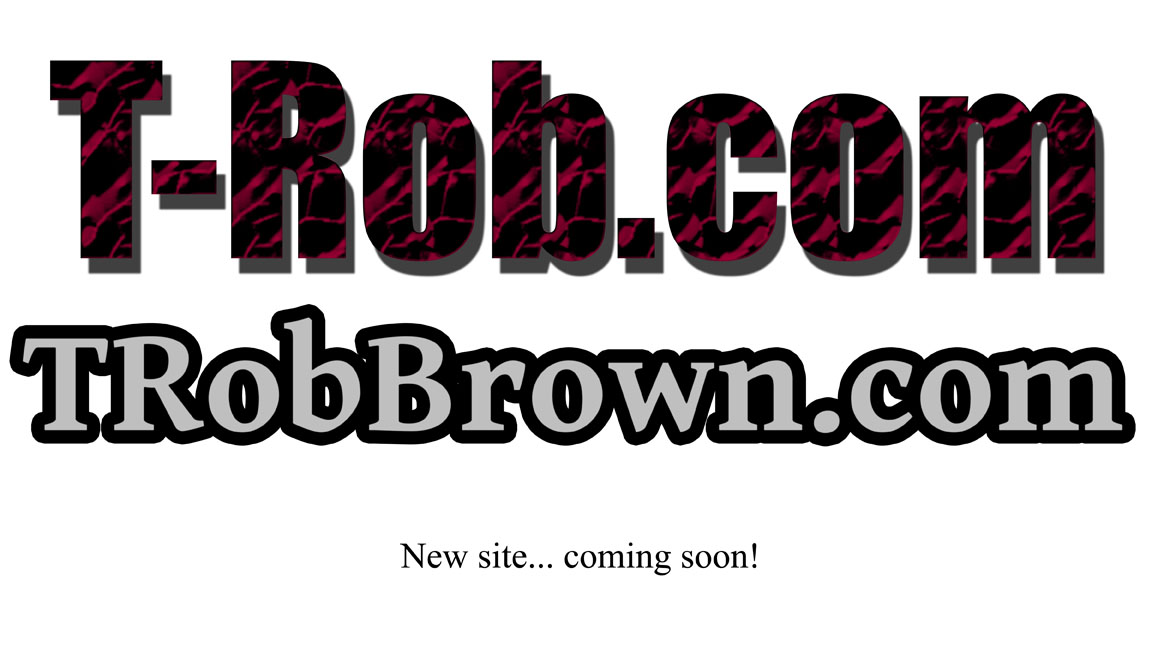 T-Rob.com and TRobBrown.com